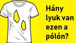 Ez a rejtvény szó szerint mindenkin kifog! Hány lyuk van a pólón?