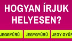 Kvíz: magyar helyesírás teszt, amit az emberek 90%-a nem képes hiba nélkül megoldani