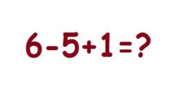 6-5+1=? ez az egyszerű matematikai feladat robbantotta fel a világhálót! Vajon te tudod a helyes választ?